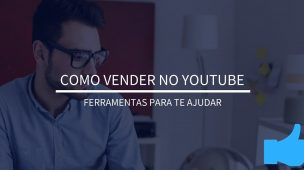Como vender no YouTube | Ferramentas